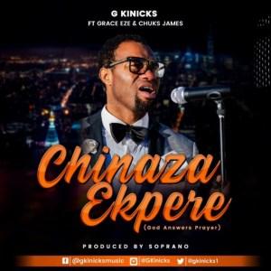 G Kinicks - Chinaza Ekpere Ft. Grace Eze & Chuks James